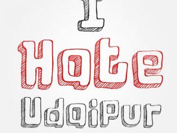 I Hate Udaipur