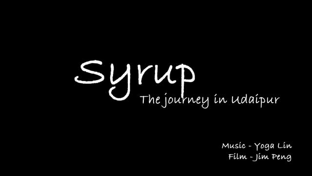 [Video] Syrup – The Journey In Udaipur