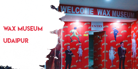 Know about Udaipur Wax Museum