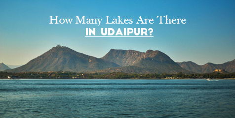How Many Lakes Are There In Udaipur?