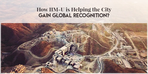 How IIM-U is Helping the City Gain Global Recognition?