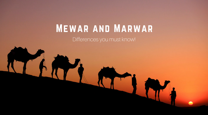 Mewar and Marwar- Differences you must know!