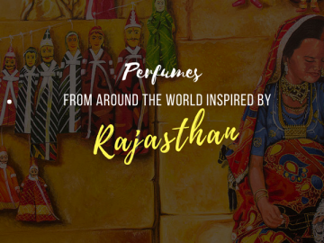 Perfumes from Around the World Inspired by Rajasthan