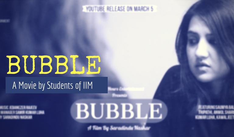 BUBBLE, A Movie by Students of IIM Udaipur Wins Multiple Awards