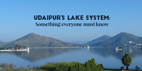 Udaipur's Lake System: The Interconnection of Lakes, You Must Know!