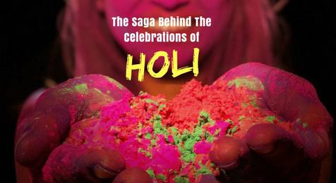 Saga Behind The Celebration of The Holi Festival