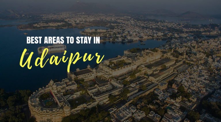 best areas to be in Udaipur