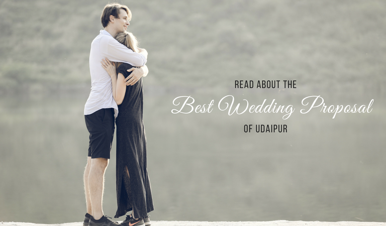 For all the couples fancying an ideal proposal | Here is the best wedding proposal of Udaipur Planned by Believe Happenings