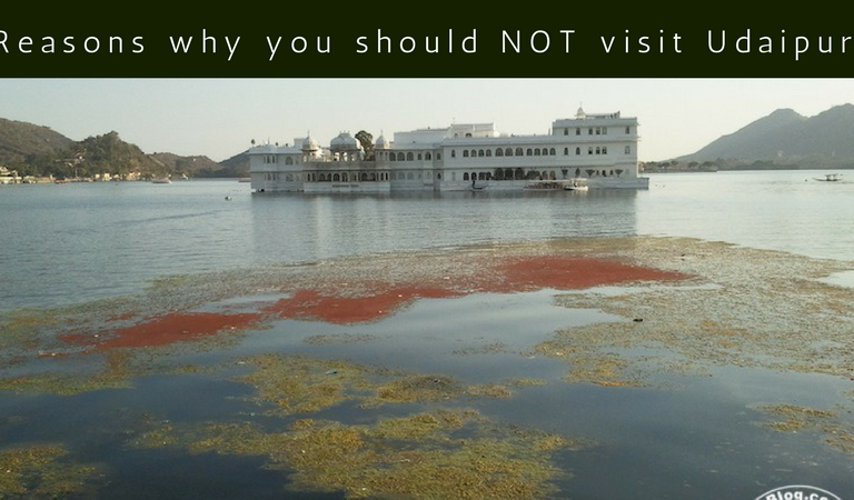Reasons why you should NOT visit Udaipur or Else you will end up Loving this CITY!