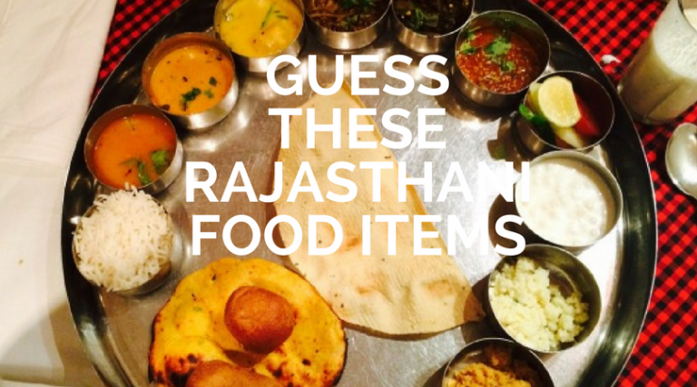 Guess the Rajasthani food items