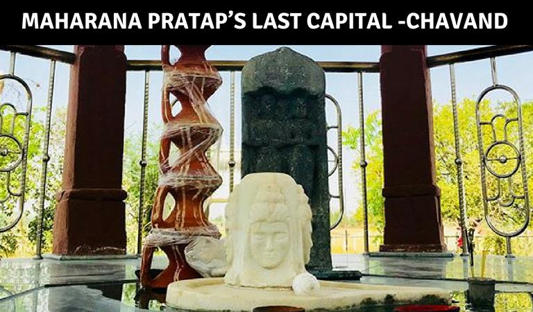 Maharana Pratap's last capital – Chavand
