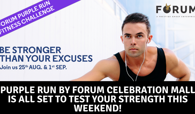 Purple Run by Forum Celebration Mall is All Set to Test your Strength this Weekend!