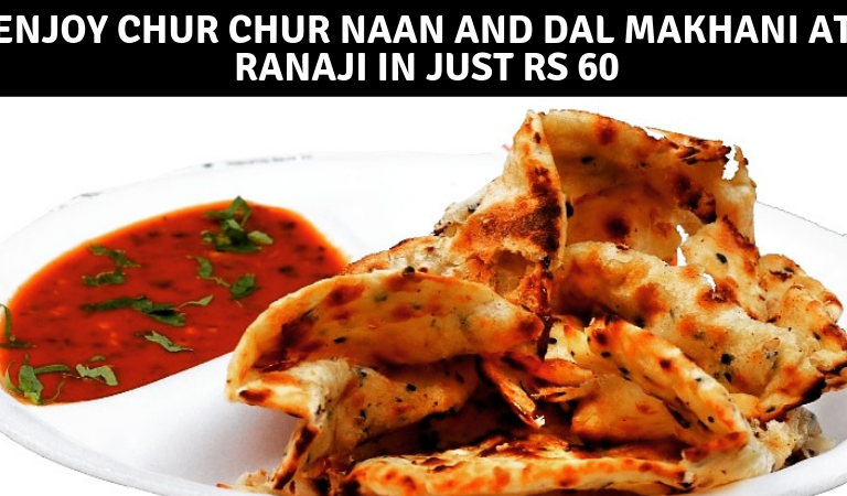 Enjoy Chur Chur Naan and Dal Makhani at Ranaji in just Rs 60