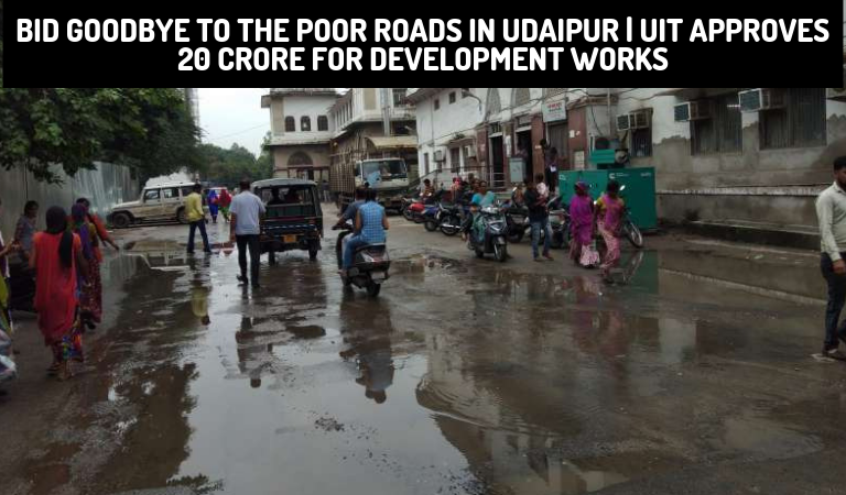 Bid Goodbye to the Poor Roads in Udaipur | UIT Approves 20 Crore for Development Works