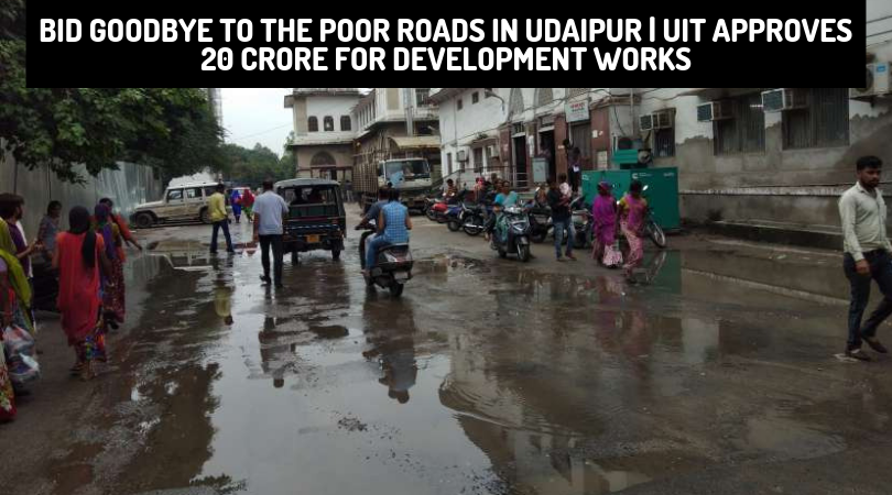 Bid Goodbye to the Poor Roads in Udaipur   UIT Approves 20 Crore for Development Works