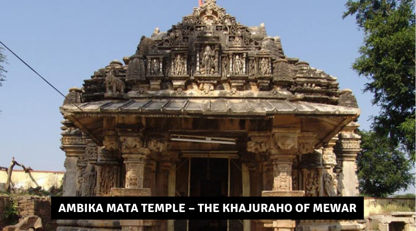 Ambika Mata Temple – The Khajuraho of Mewar