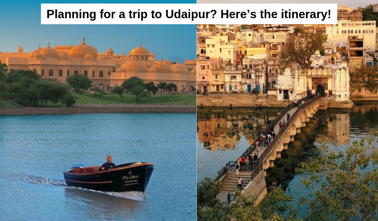 Planning for a trip to Udaipur? Here's the itinerary!