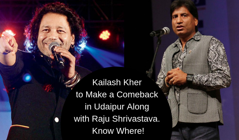 Kailash Kher to Make a Comeback in Udaipur Along with Raju Shrivastava. Know Where!