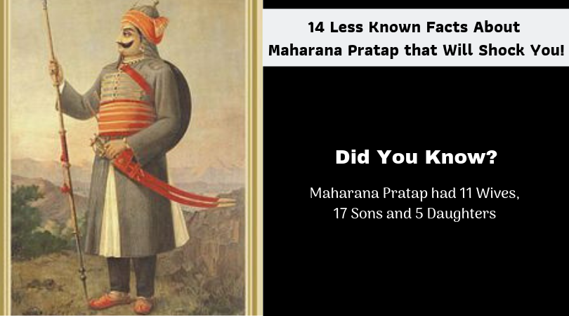 14 Less Known Facts About Maharana Pratap that Will Shock You!
