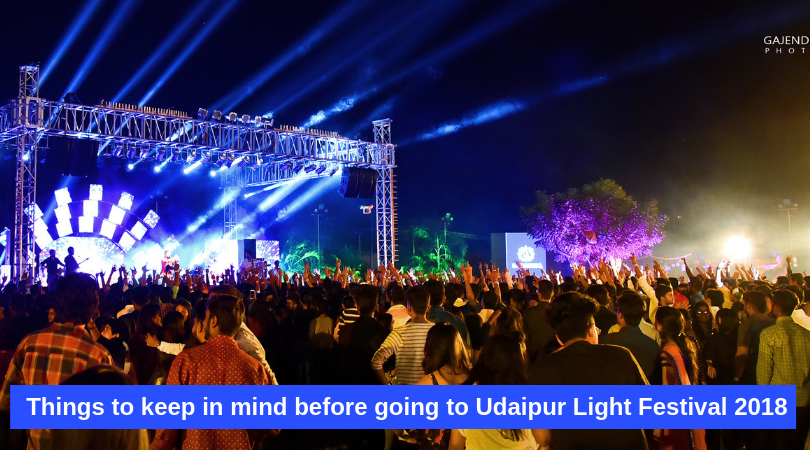 Things to keep in mind before going to Udaipur Light Festival 2018