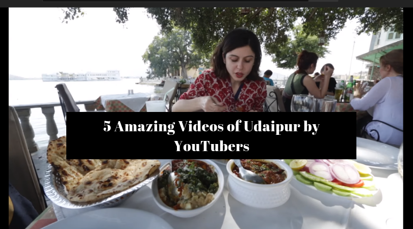 5 Amazing Videos of Udaipur by YouTubers | A Must Watch