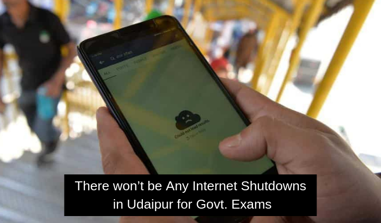 Heave a Sigh of Relief! There won't be Any Internet Shutdowns in Udaipur for Govt. Exams