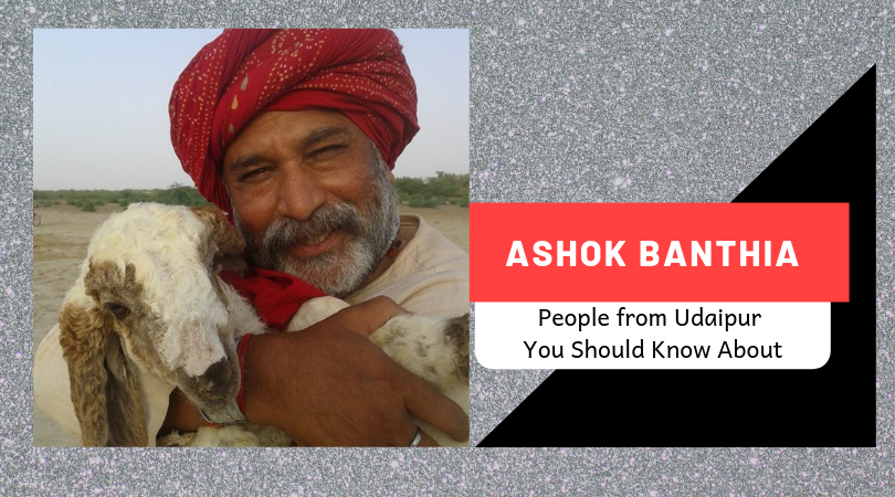 Ashok Banthia | People from Udaipur You Should Know About