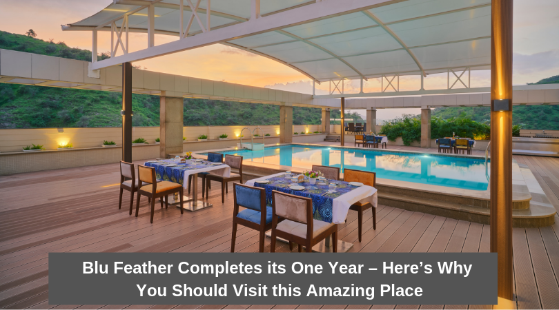 Blu Feather Completes its One Year – Here's Why You Should Visit this Amazing Place