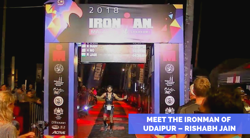 Meet the Ironman of Udaipur – Rishabh Jain