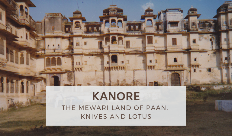 Kanore – The Mewari Land of Paan, Knives and Lotus