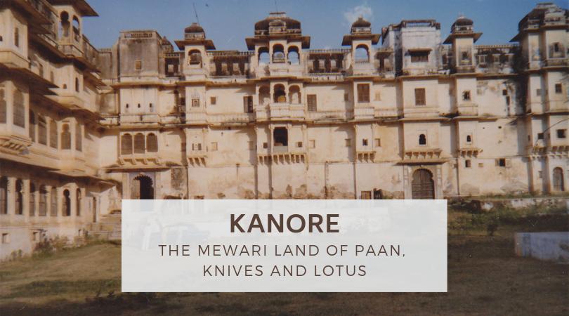 Kanore – The Mewari Land of Paan, Knives and Lotus