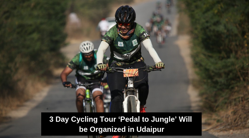 3 Day Cycling Tour 'Pedal to Jungle' Will be Organized in Udaipur