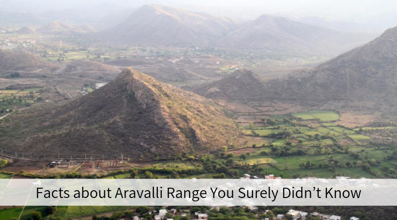 Facts about Aravalli Range You Surely Didn't Know