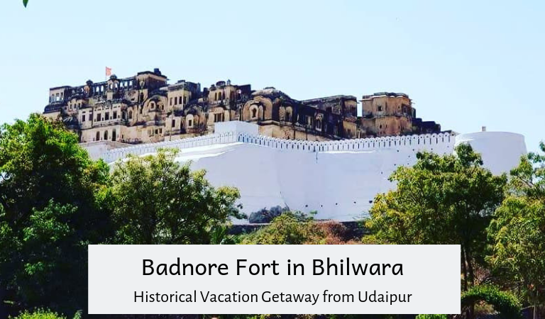Badnore Fort in Bhilwara | Historical Vacation Getaway from Udaipur