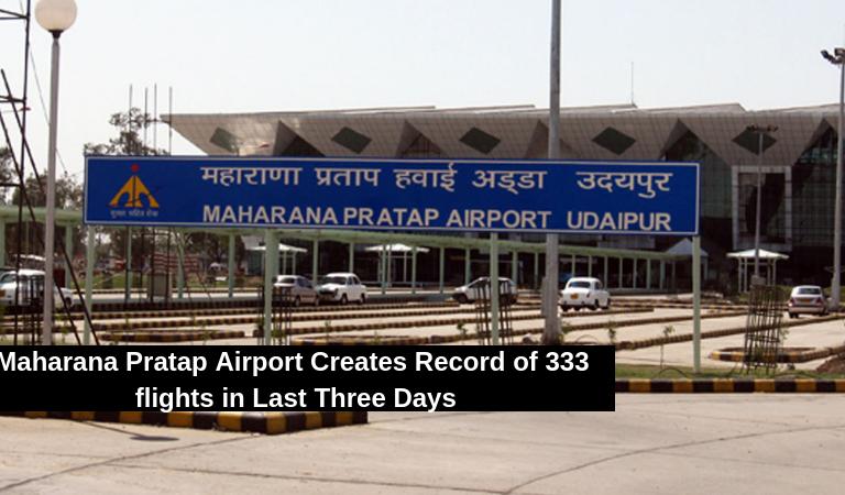 Maharana Pratap Airport Creates Record of 333 flights in Last Three Days