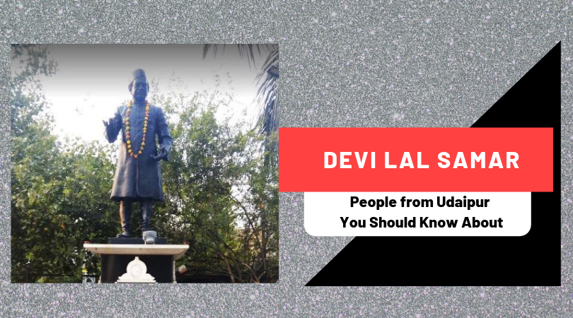 Devi Lal Samar | People from Udaipur You Should Know About