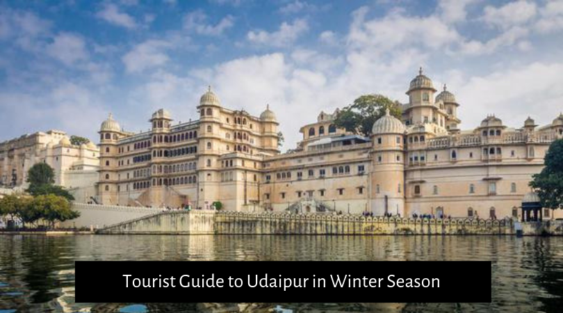 Tourist Guide to Udaipur in Winter Season