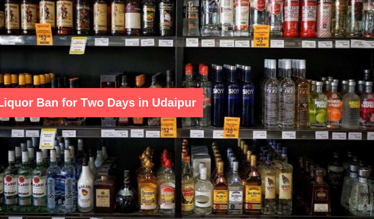 Liquor Ban for Two Days in Udaipur