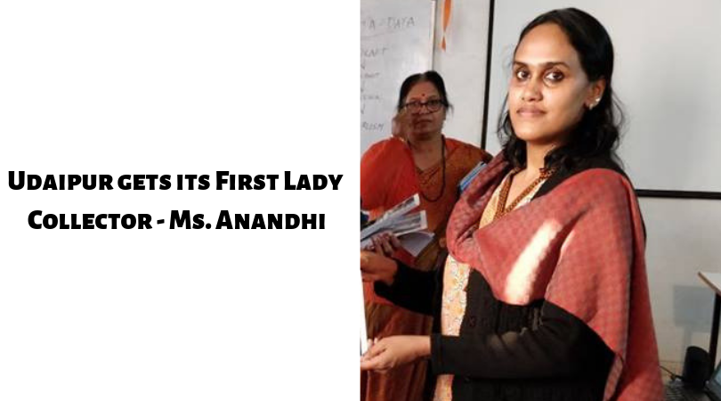 Udaipur gets its First Lady Collector – Ms. Anandhi
