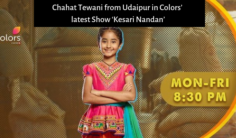 Chahat Tewani from Udaipur in Colors' latest Show 'Kesari Nandan'