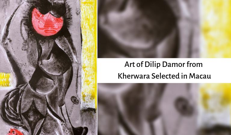 Art of Dilip Damor from Kherwara Selected in Macau