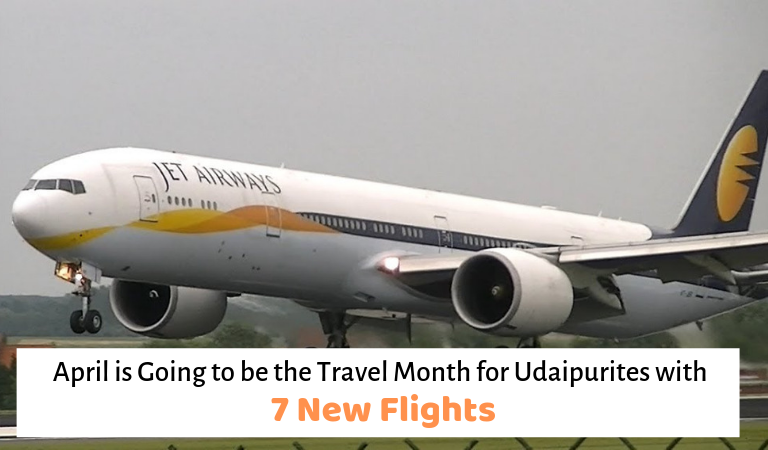 April is Going to be the Travel Month for Udaipurites with 7 New Flights