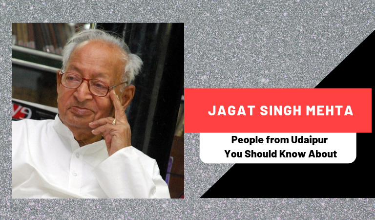 Jagat Singh Mehta | People from Udaipur You Should Know About