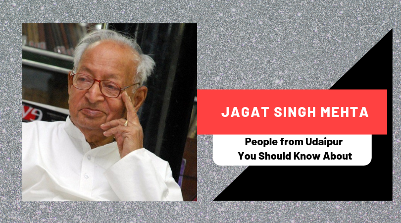 Jagat Singh Mehta   People from Udaipur You Should Know About