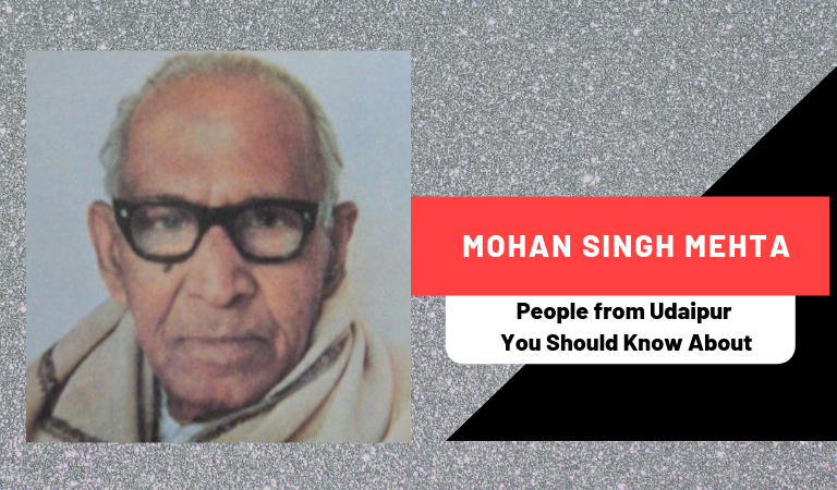 Mohan Singh Mehta | People from Udaipur You Should Know About