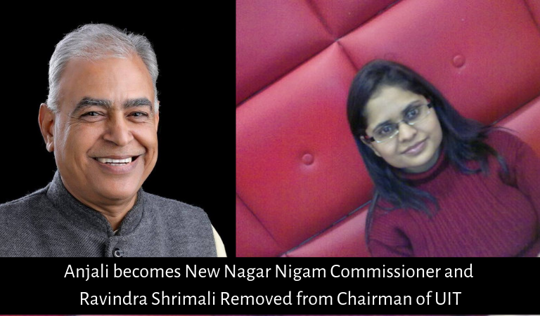Anjali becomes New Nagar Nigam Commissioner and Ravindra Shrimali Removed from Chairman of UIT