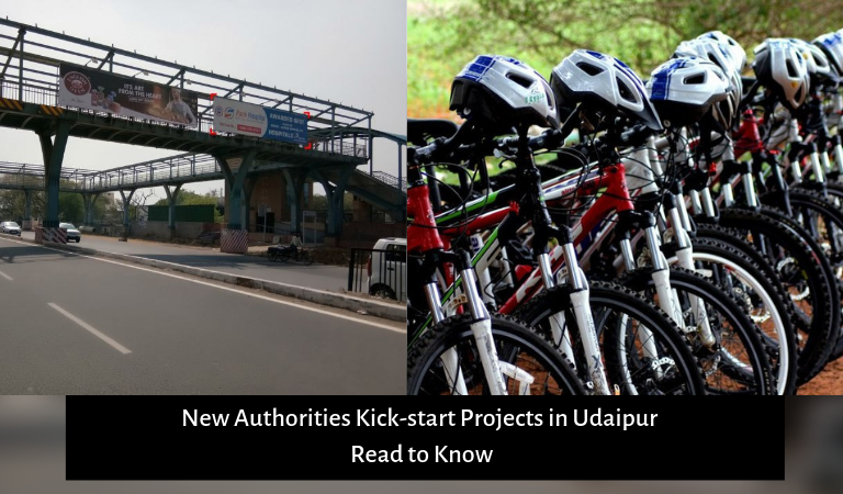 New Authorities Kick-start Projects in Udaipur | Read to Know