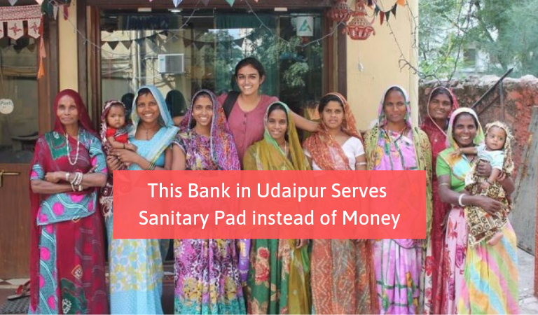 This Bank in Udaipur Serves Sanitary Pad instead of Money