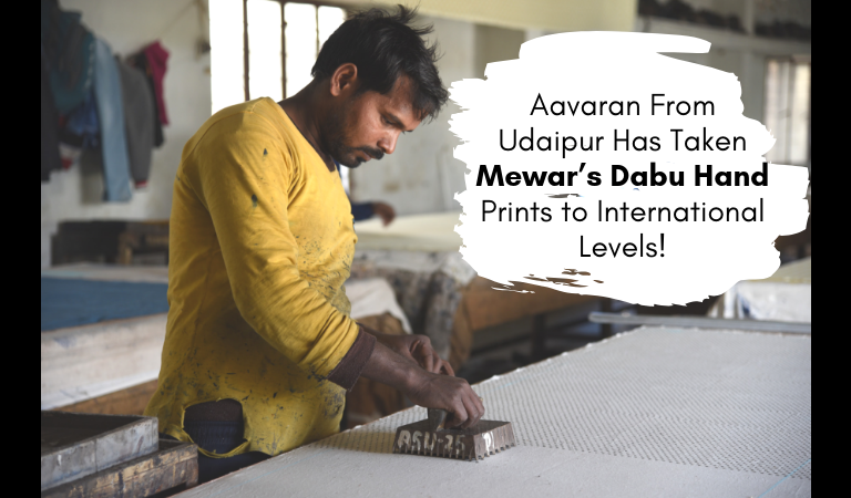 'Aavaran' From Udaipur Has Taken Mewar's Dabu Hand Prints to International Levels!