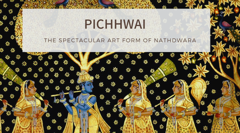 Pichhwai – The Spectacular Art Form of Nathdwara